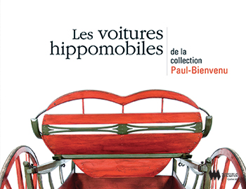 Les voitures hippomobiles de la collection Paul-Bienvenu
